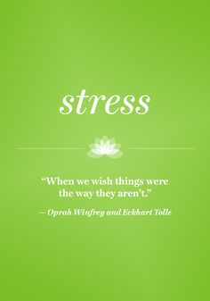 """When we wish things were the way they  aren't."" — Oprah Winfrey and Eckhart Tolle"