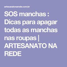 SOS manchas : Dicas para apagar todas as manchas nas roupas | ARTESANATO NA REDE