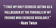 Exercise Quotes with Friends   mark twain quote 26 Amusing and Funny Quotes About Friendship
