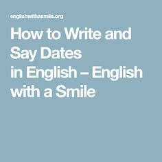 How to Write and Say Dates in English – English with a Smile