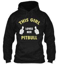 This Girl Loves Her Pit Bull! | Teespring