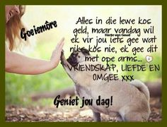 Evening Greetings, Afrikaanse Quotes, Goeie Nag, Goeie More, You Lost Me, Special Quotes, Good Morning Wishes, Strong Quotes, Losing Me