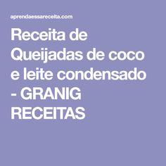 Receita de Queijadas de coco e leite condensado - GRANIG RECEITAS Coco, Muffins, Cinnamon Rolls, Plated Desserts, Pastries, Condensed Milk, Cook, Bolo De Chocolate, Meals