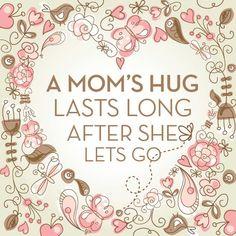 Mom hugs <3