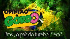 Brasil o pais da copa e dos menos afortunados - Opinião de Gordo (+playl...