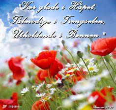 Bønn: Vær glade i Håpet, tålmodige i trengselen...