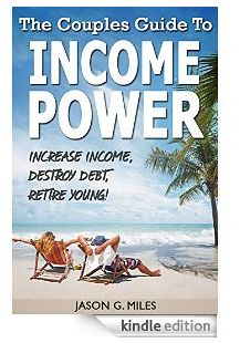 Free ebook: The Couple's Guide to Income Power  Download a free copy of The Couple's Guide to Income Power: Increase Income, Destroy Debt, Retire Young.