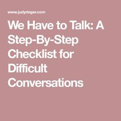 A checklist of action items to think about before going into a difficult conversation, including conversation openings. Leadership Coaching, Educational Leadership, Leadership Development, Interpersonal Communication, Difficult Conversations, Instructional Coaching, How To Improve Relationship, Work Motivation, Employee Engagement
