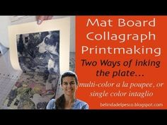 How To: Collagraph (Mat Board) inked 2 ways: Multi-color and single color