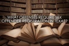 Which Crimes Require Sex Offender Registration in Texas?