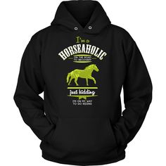 Funny T-Shirt for horse lovers will do the talking for you. I'm a Horseaholic I'm on my way to go riding Horse T-shirt will make people smile.