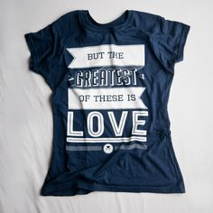 "WEEKEND GIVEAWAY: ""THE GREATEST OF THESE"" T-SHIRT - Good Women Project"