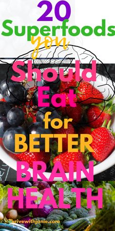 20 Powerful Superfoods for BrainHealth – Thrive With Janie % You should eat food that is healthy for your brain function. Eat for brain health . provide brain health foods for optimal brain health. Foods For Brain Health, Healthy Brain, Good Mental Health, Brain Food, Healthy Eating, Brain Boosting Foods, Healthy Meals, Clean Eating, Nutrition Holistique
