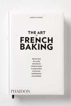 The Art Of French Baking - anthropologie.com