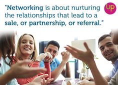 Networking is about nurturing the relationships that lead to a sale, or partnership, or referral.