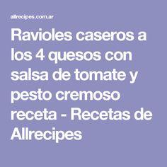 Ravioles caseros a los 4 quesos con salsa de tomate y pesto cremoso receta - Recetas de Allrecipes