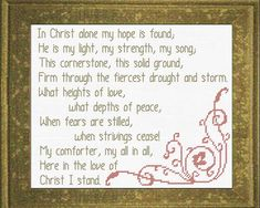 In Christ Alone - Praise Song Cross Stitch Design Cross Stitch Designs, Cross Stitch Patterns, Cross Stitching, Cross Stitch Embroidery, Advent Scripture, Praise Songs, In Christ Alone, Faith Prayer, Favorite Bible Verses