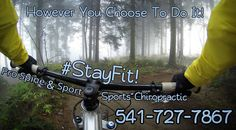 """""""However you choose to do it! #yoga #hiking #biking #running #swimming #skiing #crossfit - #STAYFIT""""  #southernoregon #jacksoncounty #centralpoint #centralpointoregon #medfordoregon #chiropractic #sportschiropractic #jacksonvilleoregon #ashland #ashlandoregon #neckpain #backpain #kneepain #accident #exercise #walking #jogging by prospineandsport"""