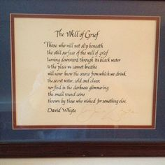 "Autographed calligraphy of David Whyte's poem ""The Well of Grief"""