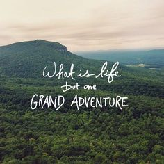 What is life but one grand adventure? Quote | Inspiration | Travel Quote | Motivation