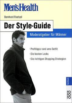 Men's Health: Der Style-Guide. Moderatgeber für Männer von Bernhard Roetzel http://www.amazon.de/dp/3499613239/ref=cm_sw_r_pi_dp_Zmvqub180DXX1