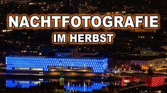 NACHTFOTOGRAFIE im HERBST | Mit TELEOBJEKTIV und WEITWINKEL Städte bei N... Broadway Shows, Lens, Landscape, Autumn, Pictures