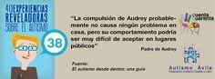 """Experiencia 38: """"La compulsión de Audrey probablemente no causa ningún problema en casa, pero su comportamiento podría ser muy difícil de aceptar en lugares públicos"""" (Padre de Audrey)"""