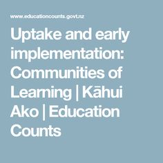 Uptake and early implementation: Communities of Learning | Kāhui Ako | Education Counts