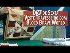 Dica de Sexta: Veste Travesseiro Com Bloco Brave World (Tutorial Patchwork) - YouTube