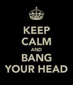 Headbangers, unite!