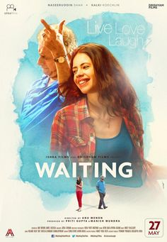 Poster of Waiting - The Film is out. Movie stars Naseeruddin Shah Here & Kalki Koechlin  www.bollywoodirect.com
