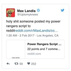 Max Landis' Power Rangers movie script is on Twitter! Landis completed the script in 2014 but got replaced/fired before production. The script for the upcoming movie was written by John Gatins.  We're gonna do some reading and in a month some comparing.  #powerrangersmovie #maxlandis #powerrangers #mightymorphinpowerrangers #morphintime #powerrangers2017 #twitter
