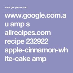 www.google.com.au amp s allrecipes.com recipe 232922 apple-cinnamon-white-cake amp