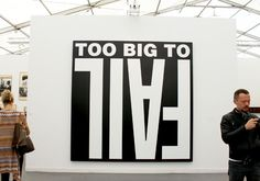 FRIEZE ART FAIR NEW YORK 2012 - Too Big to Fail by Barbara Kruger (2012) - Barbara Kruger / Spruth Magers - Core77
