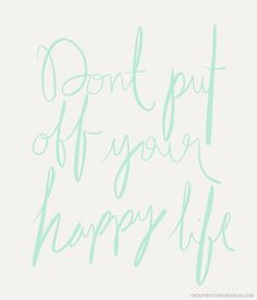 don't put off your happy life via Creature Comforts