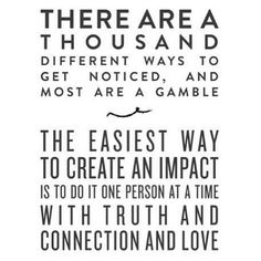 Truth, connection, and love. Anything else is temporary at best.