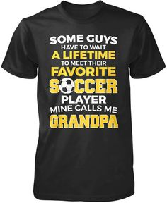 Favorite Soccer Player - Mine Calls Me Grandpa