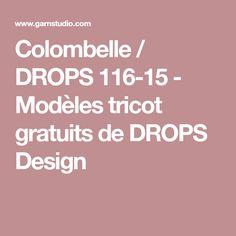 Colombelle / DROPS 116-15 - Modèles tricot gratuits de DROPS Design