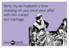 Your affair ruined our marriage