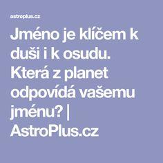 Jméno je klíčem k duši i k osudu. Která z planet odpovídá vašemu jménu? | AstroPlus.cz