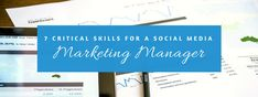 7 Critical Skills for a Social Media Marketing Manager