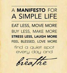 A Manifesto For A Simple Life. ~~~~Yoga Articles #yoga #yogi #yogainspiration #yogapose #yoga #blog #poses