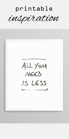 All You Need is Less | inspirational quote instant download digital printable #etsy