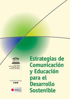 Estrategias de Comunicación y Educación para el Desarrollo Sostenible (2008) escrito por David Solano con apoyo de la UNESCO, con el propósito proponer una metodología que abarca desde la identificació de los problemas, las teorías del aprendizaje y la definición del público objetivo, hastsa la definición de etrategias y formas de abordaje. Puede descargarse en español en pdf.