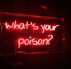 """what's your poison?"" neon red sign 