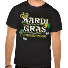 Mardi gras let the good times roll tees