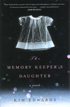 the memory keeper's daughter  kim edwards  reading rainbows book list