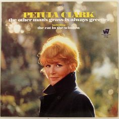 Petula Clark -= The Other Man's Grass is Always Greener c/w The Cat in the Window. Warner Brothers Records. 1967.