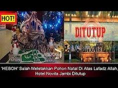 HEBOH !! Meletakkan Pohon Natal Di Atas Lafadz Allah, Hotel Novita Jambi...