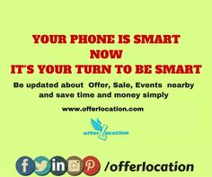 Your phone is smart now its your turn to be smart. Be updated about offer, sale & events nearby. www.offerlocation.com #offerlocation #offerinbhopal #discountinbhopal #dealinbhopal #saleinbhopal #bhopal #bestapp #beupdated